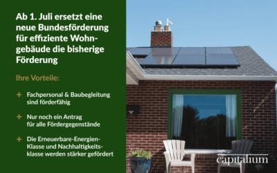 Neue Bundesförderung für effiziente Wohngebäude ab dem 01.07.2021