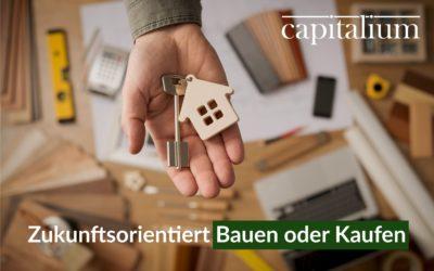 Zukunftsorientiert Bauen oder Kaufen